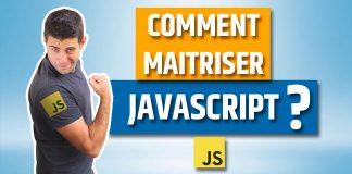 Comment maitriser JavaScript ?